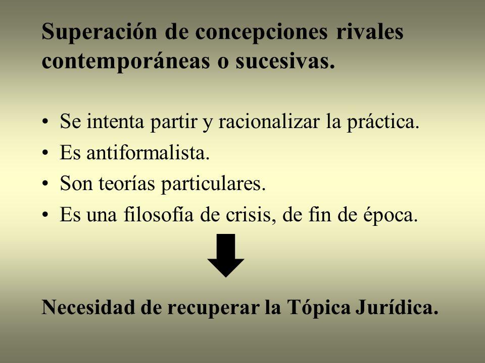 Superación de concepciones rivales contemporáneas o sucesivas.