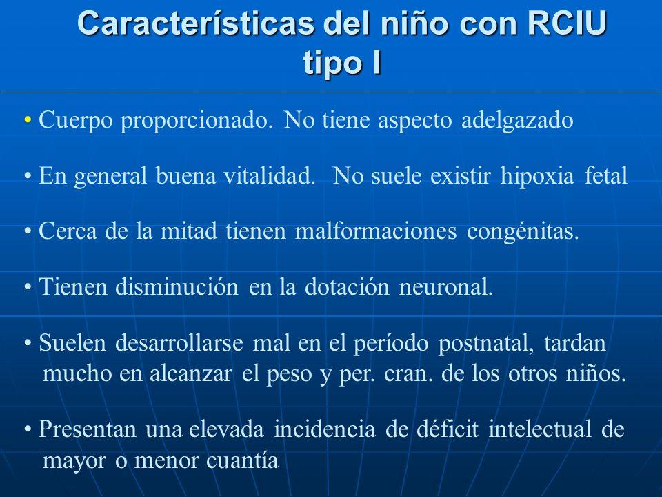 Características del niño con RCIU tipo I