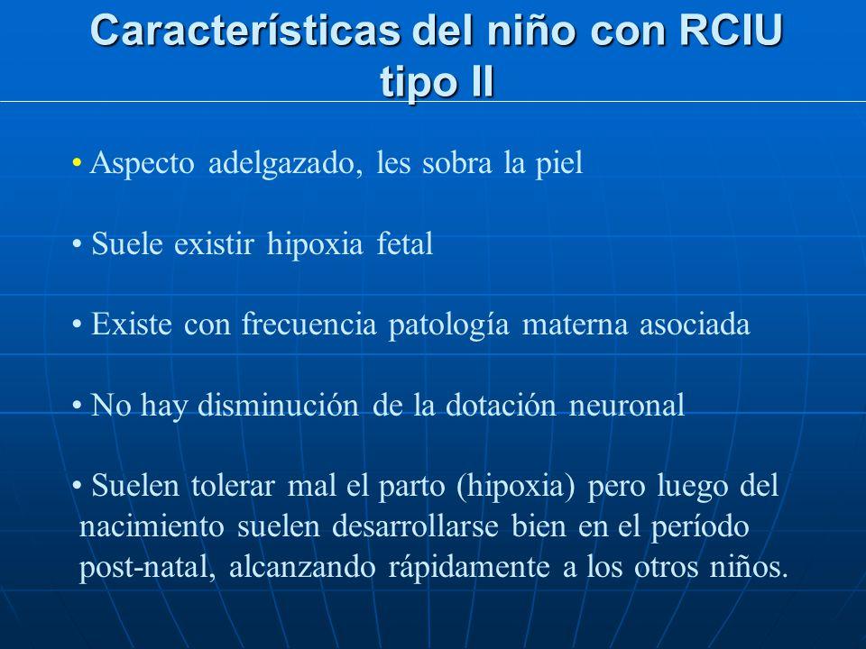 Características del niño con RCIU tipo II