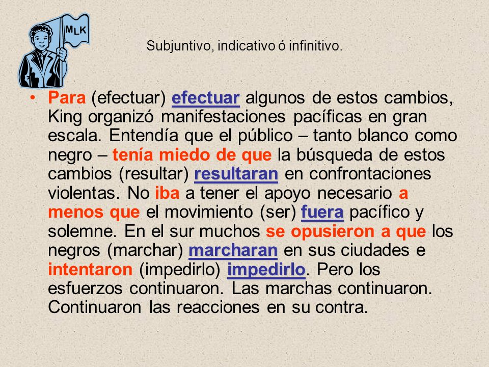 Subjuntivo, indicativo ó infinitivo.