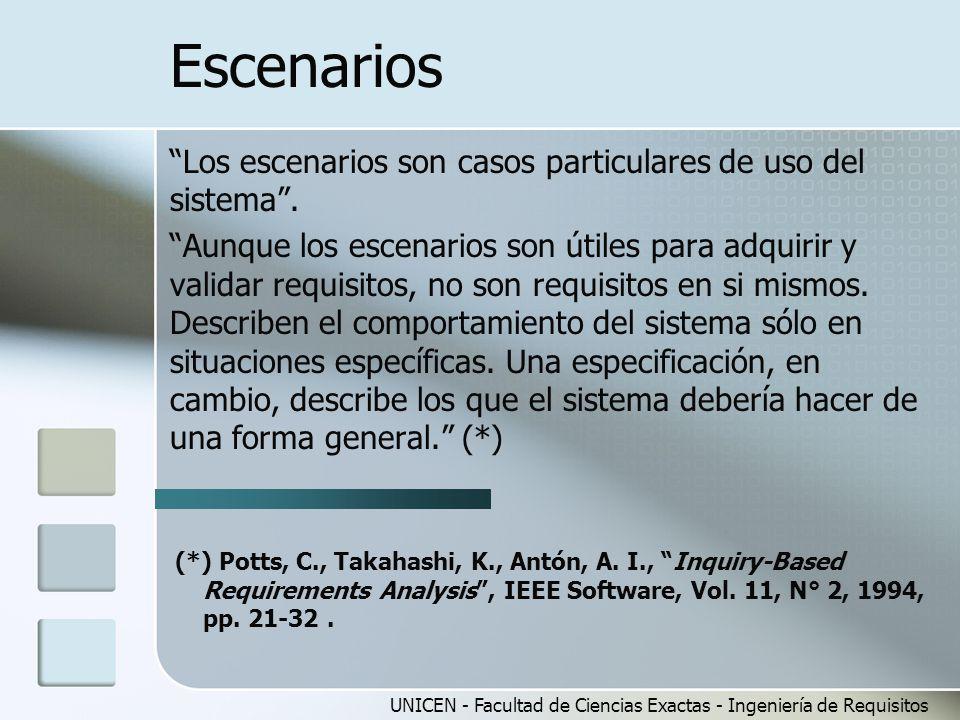 Escenarios Los escenarios son casos particulares de uso del sistema .