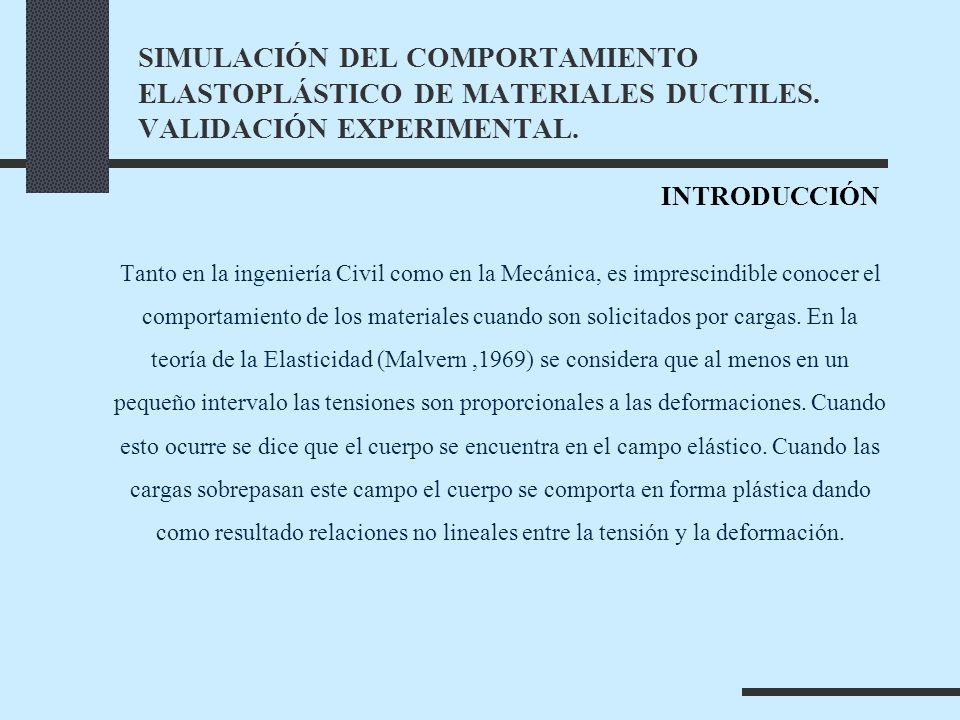 SIMULACIÓN DEL COMPORTAMIENTO ELASTOPLÁSTICO DE MATERIALES DUCTILES