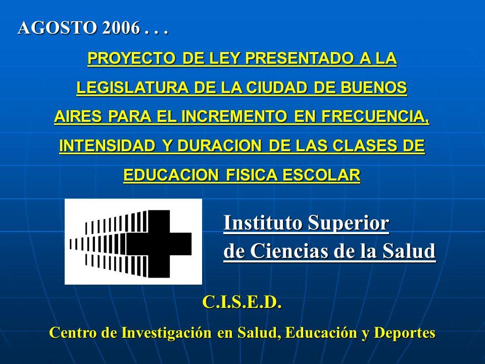 Instituto Superior de Ciencias de la Salud AGOSTO 2006 . . .
