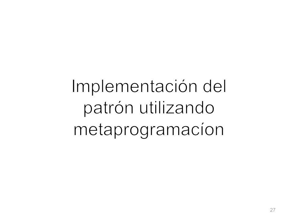 Implementación del patrón utilizando metaprogramacíon