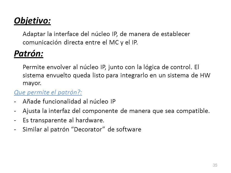 Objetivo: Adaptar la interface del núcleo IP, de manera de establecer comunicación directa entre el MC y el IP.