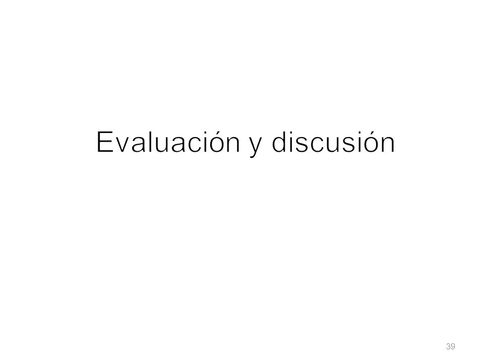 Evaluación y discusión