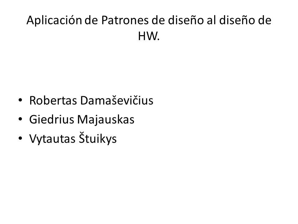Aplicación de Patrones de diseño al diseño de HW.