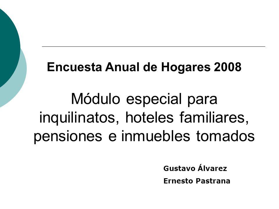Encuesta Anual de Hogares 2008 Módulo especial para inquilinatos, hoteles familiares, pensiones e inmuebles tomados