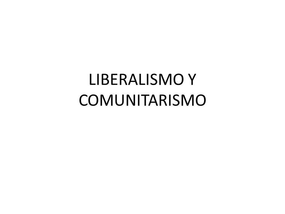 LIBERALISMO Y COMUNITARISMO