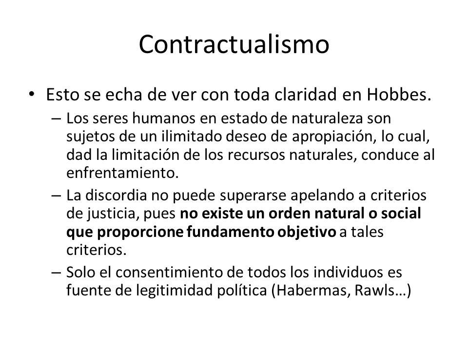 Contractualismo Esto se echa de ver con toda claridad en Hobbes.