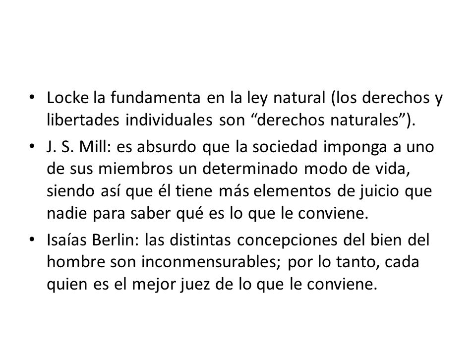 Locke la fundamenta en la ley natural (los derechos y libertades individuales son derechos naturales ).