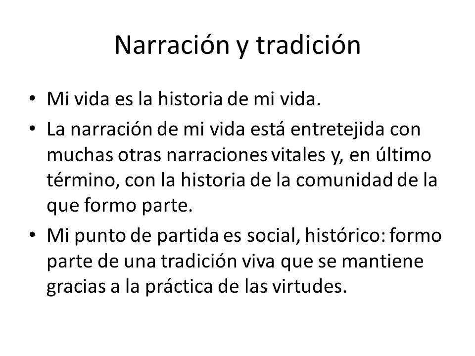 Narración y tradición Mi vida es la historia de mi vida.