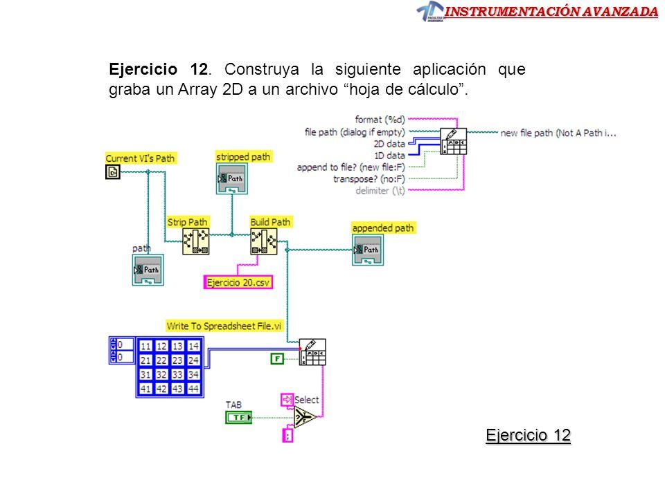 Ejercicio 12. Construya la siguiente aplicación que graba un Array 2D a un archivo hoja de cálculo .