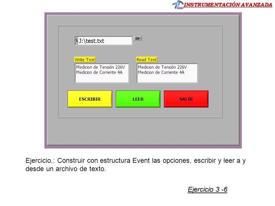 Ejercicio.: Construir con estructura Event las opciones, escribir y leer a y desde un archivo de texto.