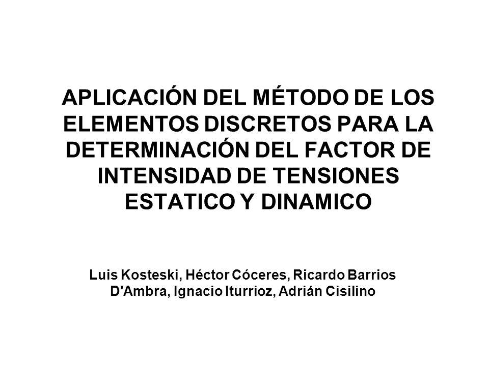 APLICACIÓN DEL MÉTODO DE LOS ELEMENTOS DISCRETOS PARA LA DETERMINACIÓN DEL FACTOR DE INTENSIDAD DE TENSIONES ESTATICO Y DINAMICO