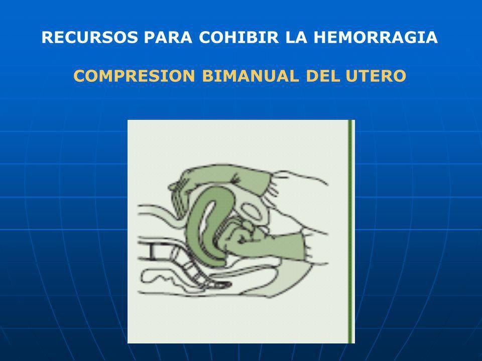 RECURSOS PARA COHIBIR LA HEMORRAGIA COMPRESION BIMANUAL DEL UTERO