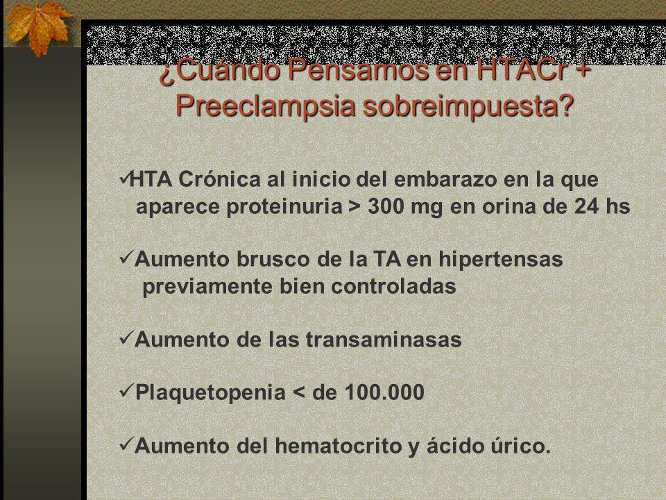 ¿Cuándo Pensamos en HTACr + Preeclampsia sobreimpuesta