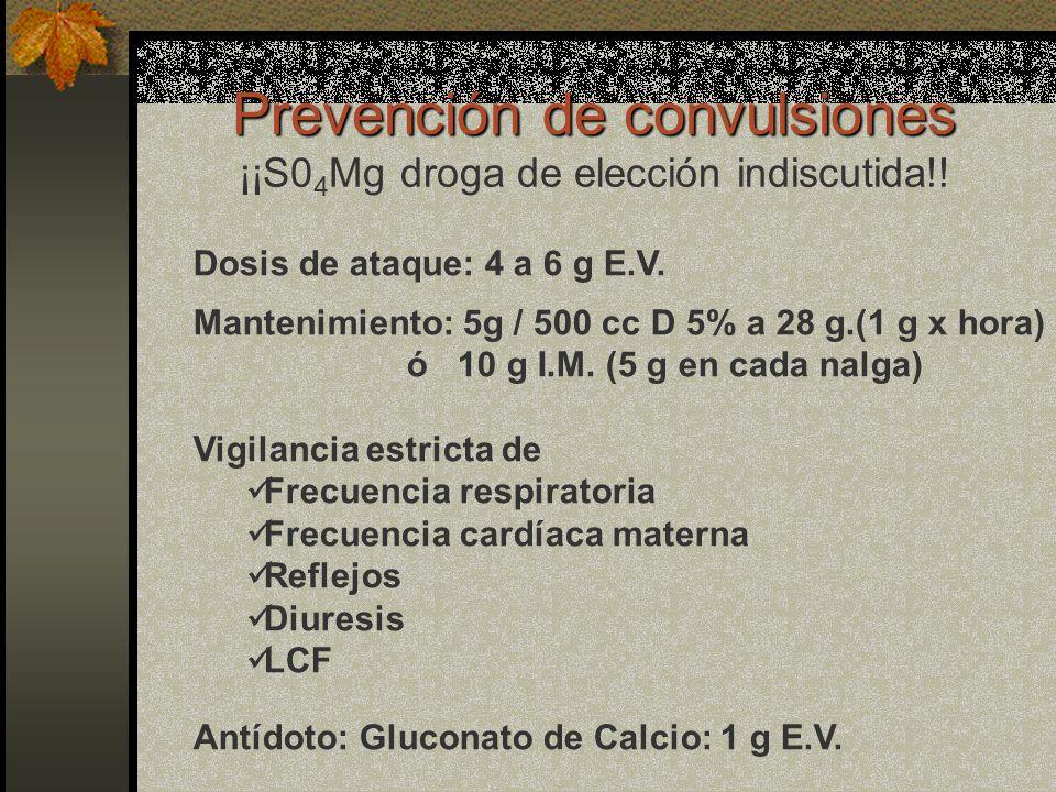 Prevención de convulsiones ¡¡S04Mg droga de elección indiscutida!!