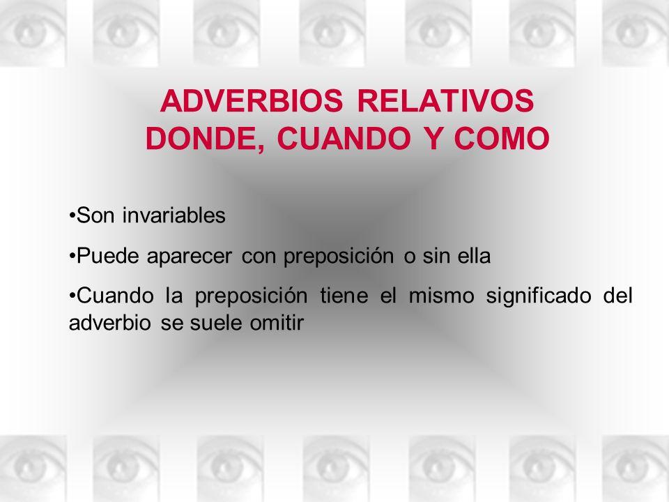ADVERBIOS RELATIVOS DONDE, CUANDO Y COMO