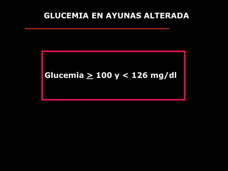 GLUCEMIA EN AYUNAS ALTERADA