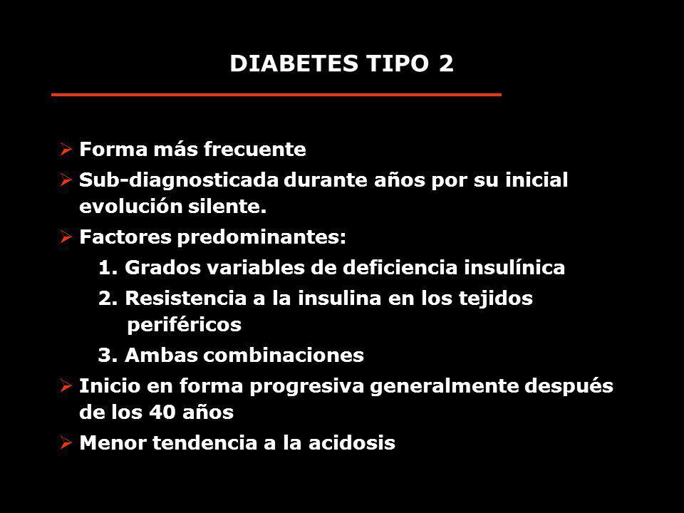 DIABETES TIPO 2 Forma más frecuente