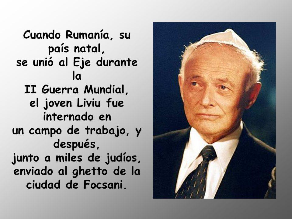 Cuando Rumanía, su país natal, se unió al Eje durante la II Guerra Mundial, el joven Liviu fue internado en un campo de trabajo, y después, junto a miles de judíos, enviado al ghetto de la ciudad de Focsani.
