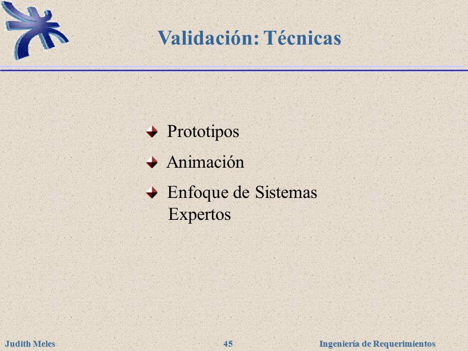 Validación: Técnicas Prototipos Animación Enfoque de Sistemas Expertos