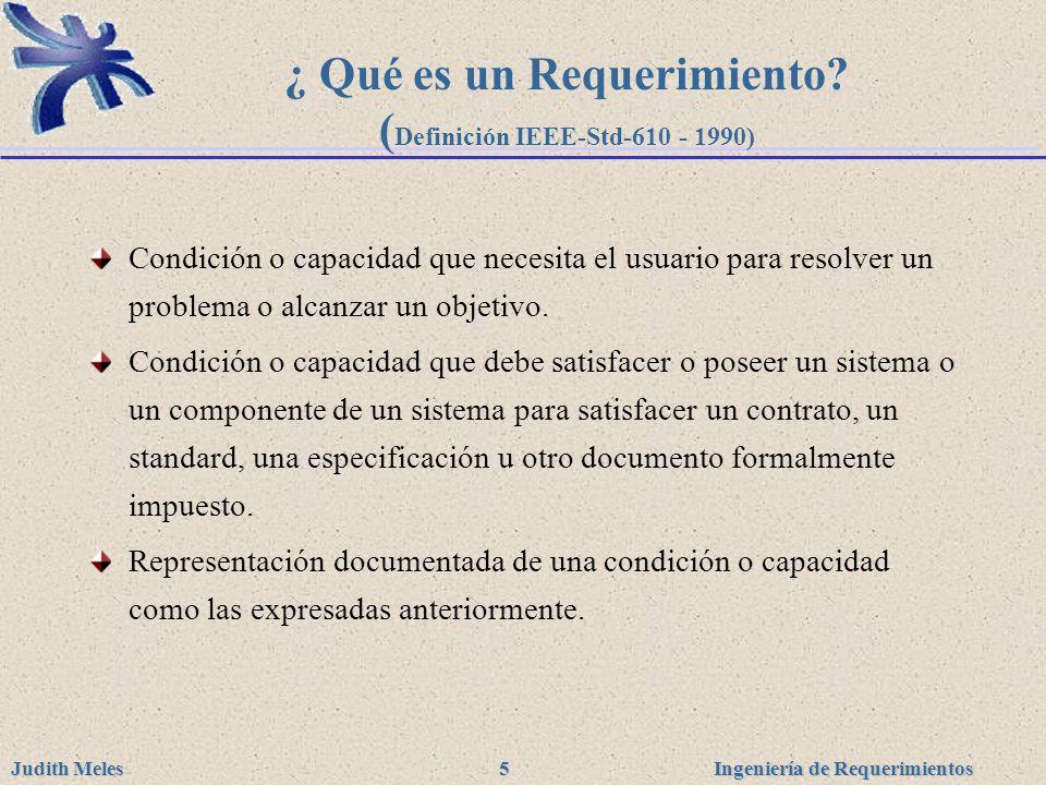 ¿ Qué es un Requerimiento (Definición IEEE-Std-610 - 1990)