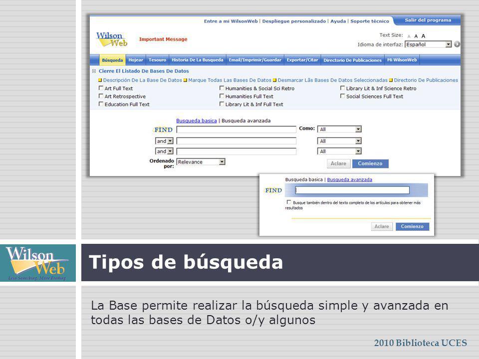 Tipos de búsqueda La Base permite realizar la búsqueda simple y avanzada en todas las bases de Datos o/y algunos.