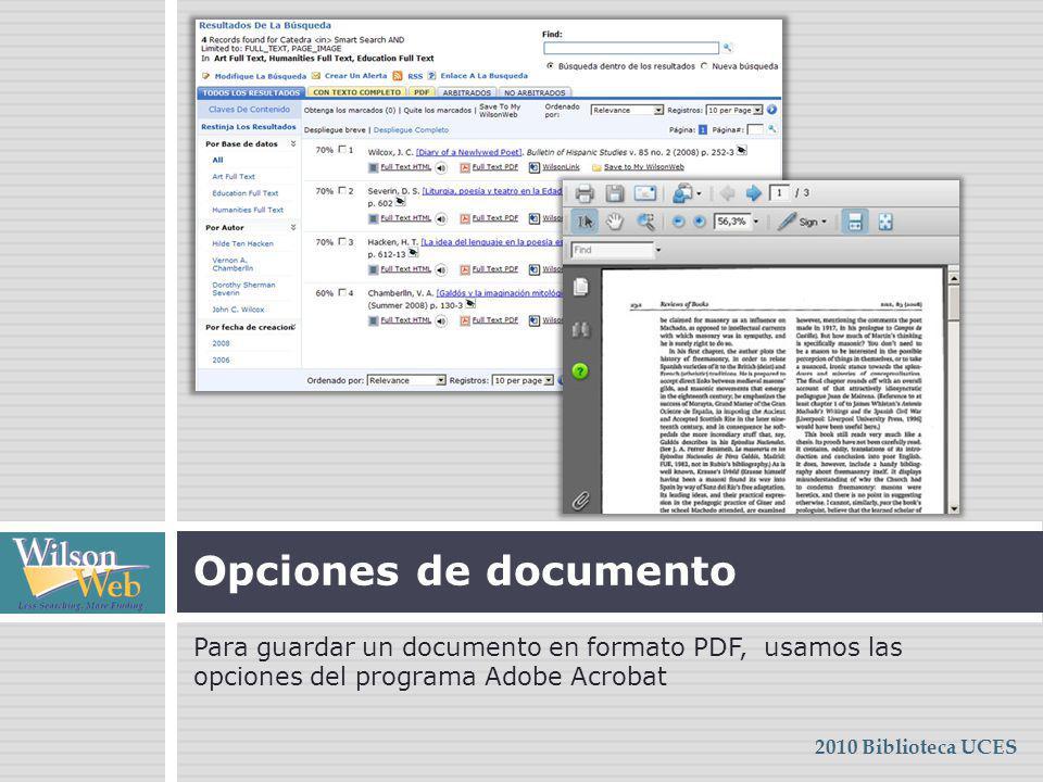 Opciones de documento Para guardar un documento en formato PDF, usamos las opciones del programa Adobe Acrobat.