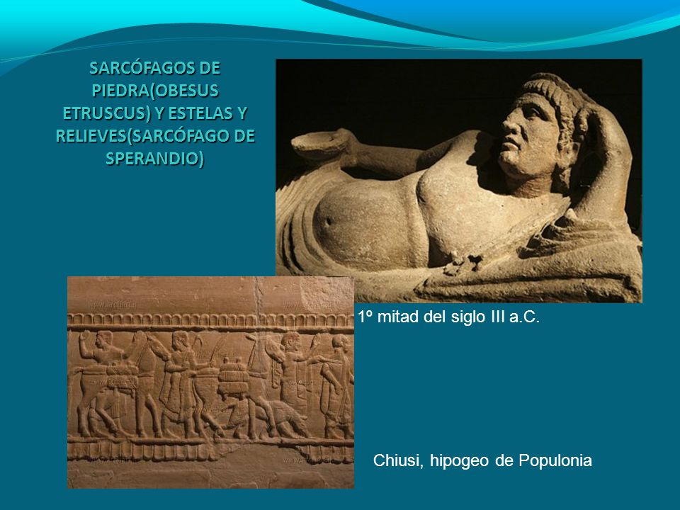 SARCÓFAGOS DE PIEDRA(OBESUS ETRUSCUS) Y ESTELAS Y RELIEVES(SARCÓFAGO DE SPERANDIO)