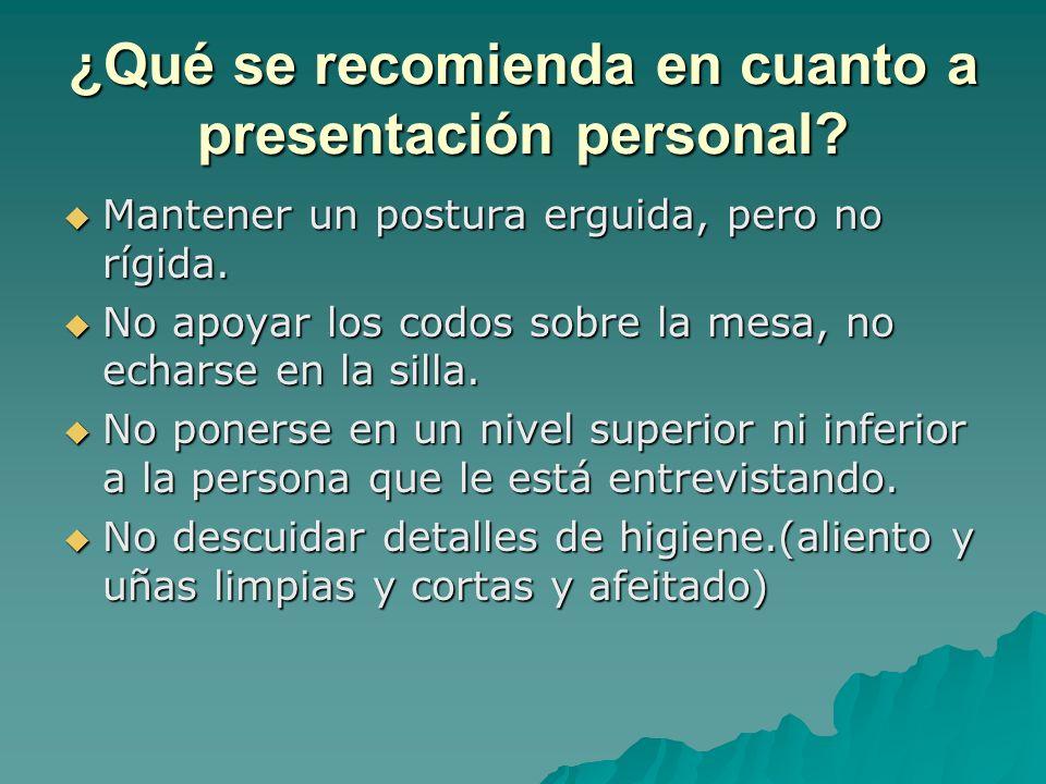 ¿Qué se recomienda en cuanto a presentación personal