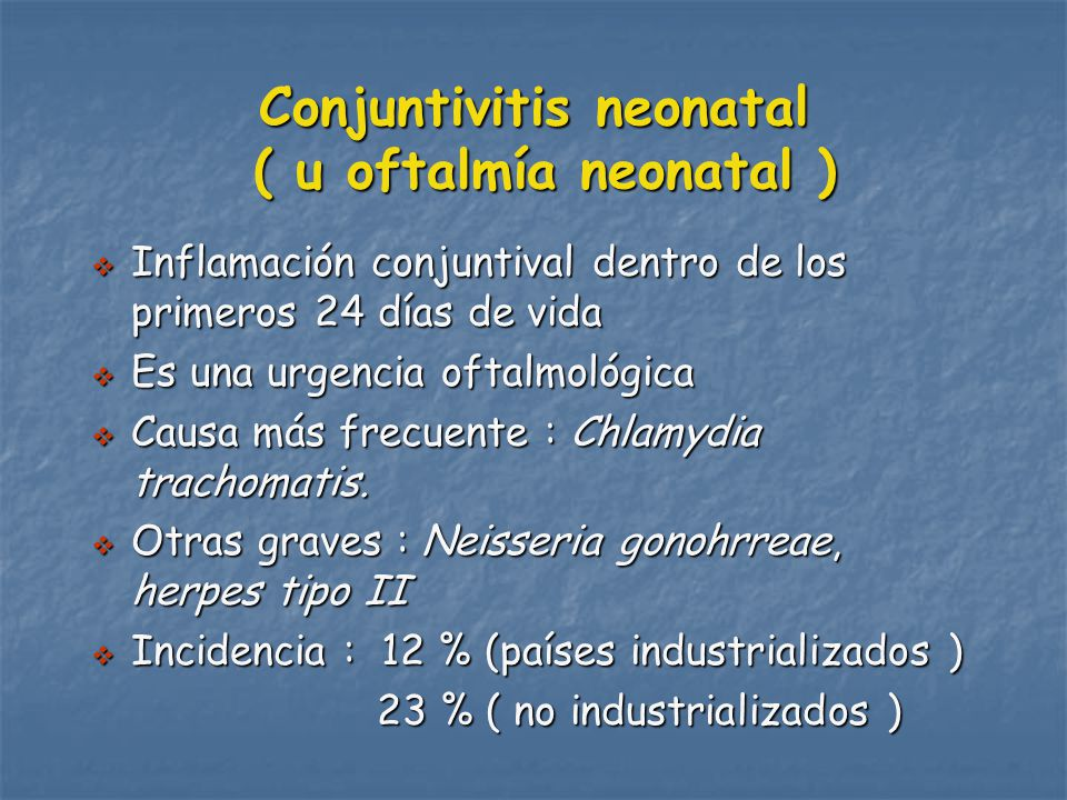 Conjuntivitis neonatal ( u oftalmía neonatal )