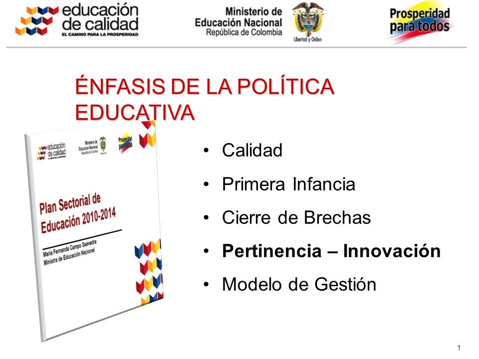 ÉNFASIS DE LA POLÍTICA EDUCATIVA