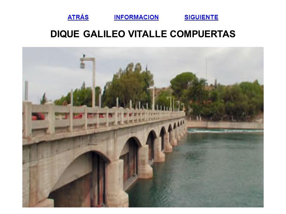 ATRÁS INFORMACION SIGUIENTE DIQUE GALILEO VITALLE COMPUERTAS