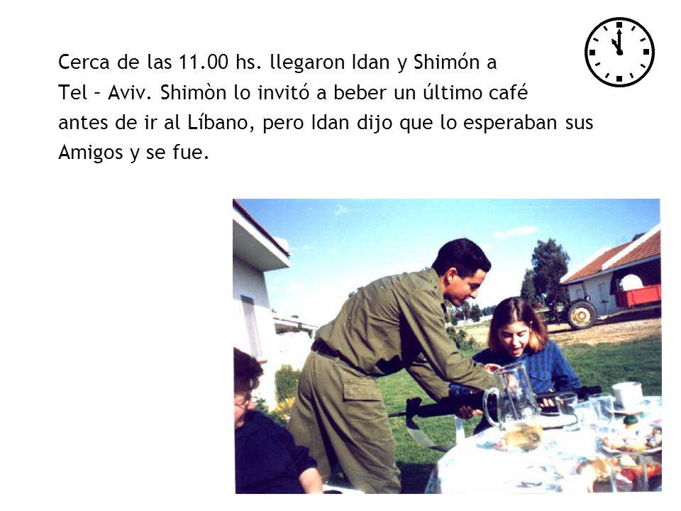 Cerca de las 11.00 hs. llegaron Idan y Shimón a