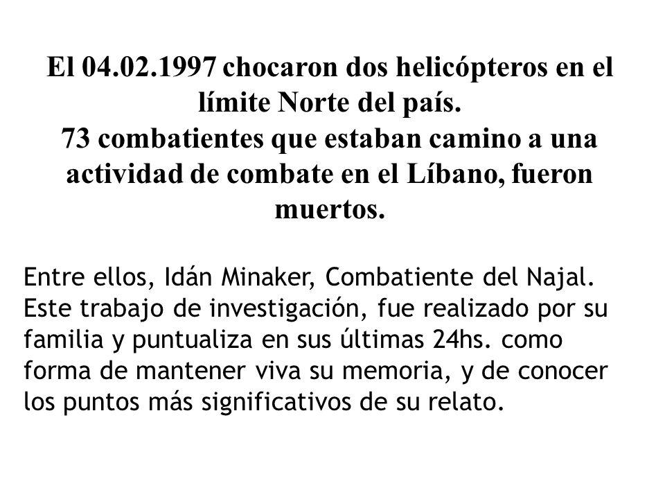 El 04.02.1997 chocaron dos helicópteros en el límite Norte del país.
