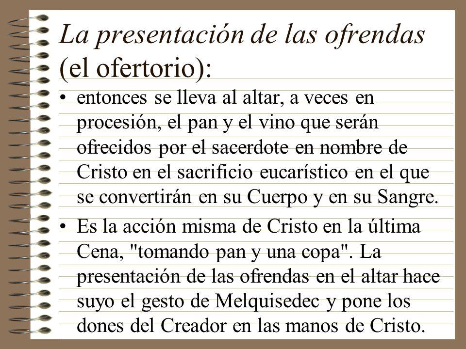 La presentación de las ofrendas (el ofertorio):