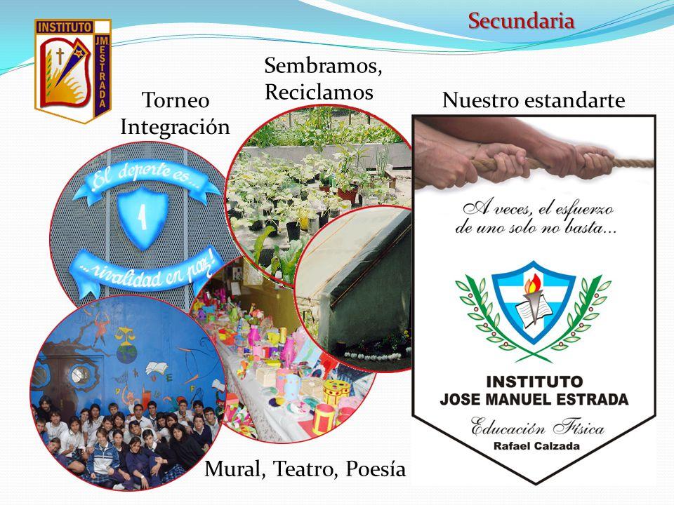 Secundaria Sembramos, Reciclamos Torneo Integración Nuestro estandarte Mural, Teatro, Poesía
