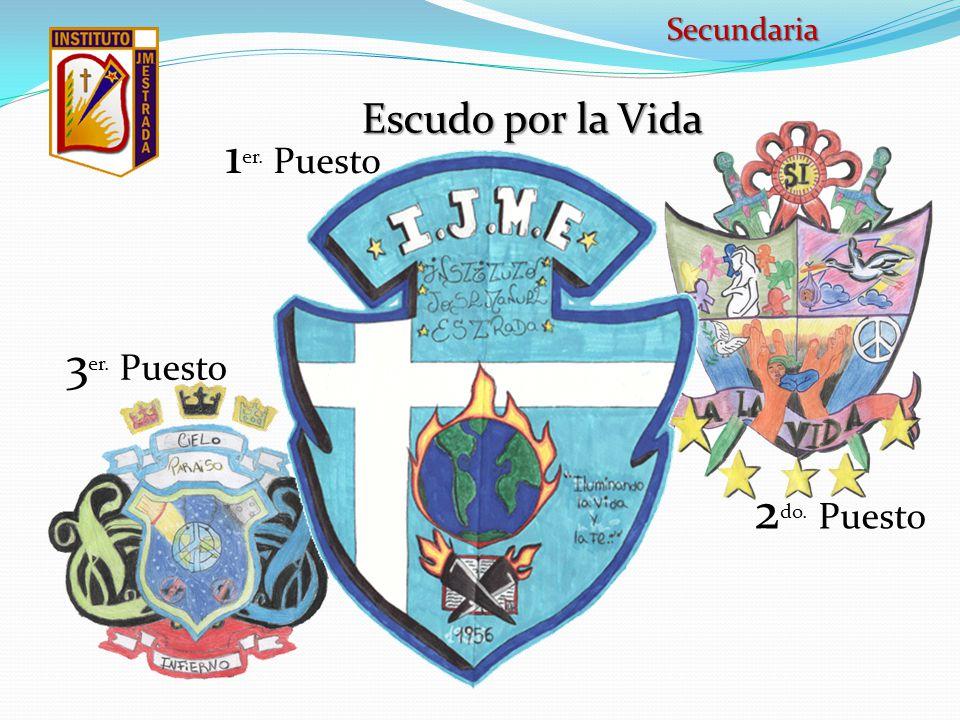 Secundaria Escudo por la Vida 1er. Puesto 3er. Puesto 2do. Puesto