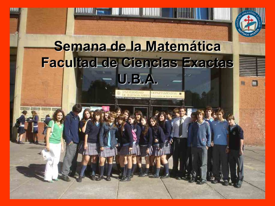 Semana de la Matemática Facultad de Ciencias Exactas U.B.A.