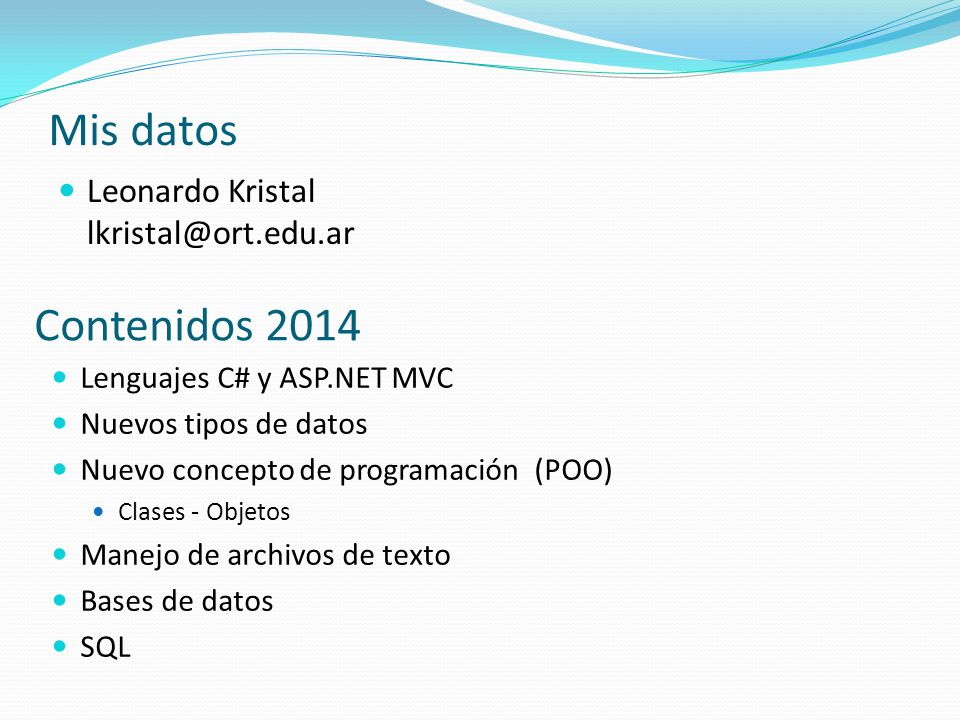 Mis datos Contenidos 2014 Leonardo Kristal lkristal@ort.edu.ar