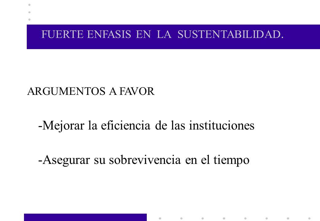FUERTE ENFASIS EN LA SUSTENTABILIDAD.