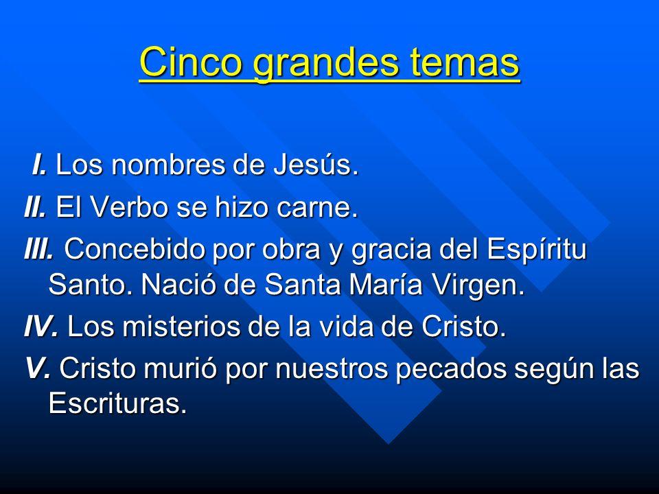 Cinco grandes temas I. Los nombres de Jesús.