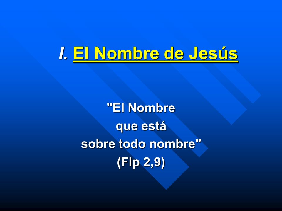 El Nombre que está sobre todo nombre (Flp 2,9)