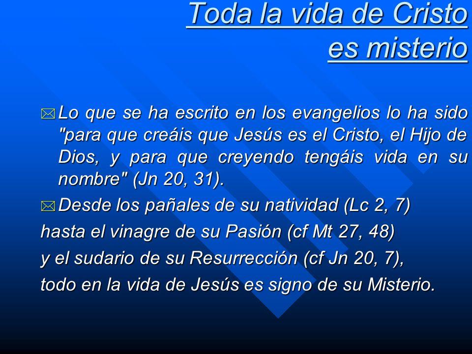 Toda la vida de Cristo es misterio