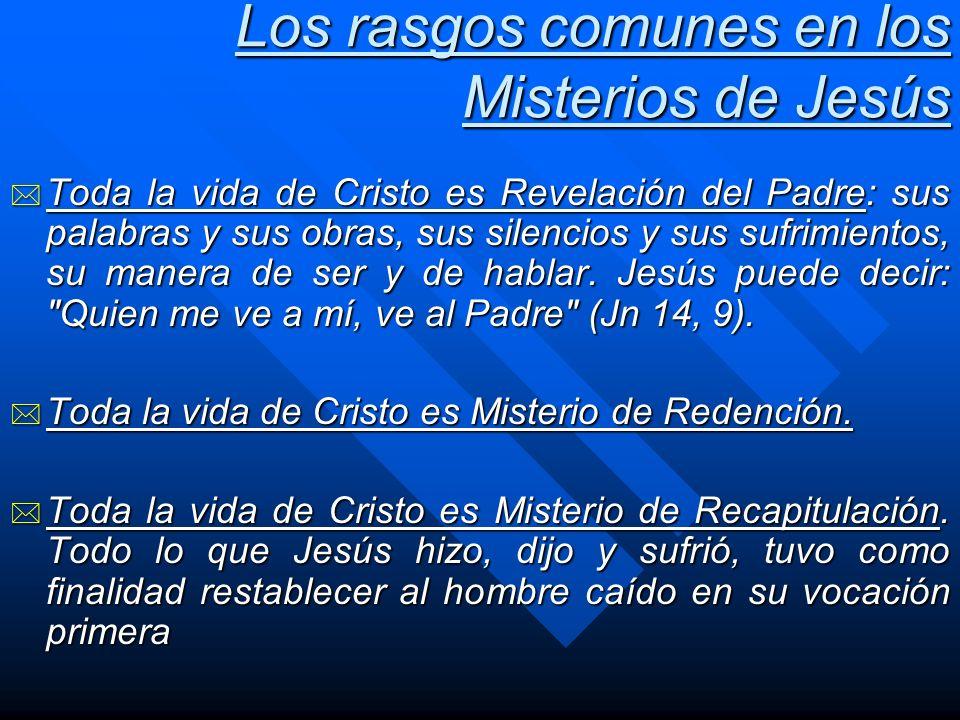 Los rasgos comunes en los Misterios de Jesús