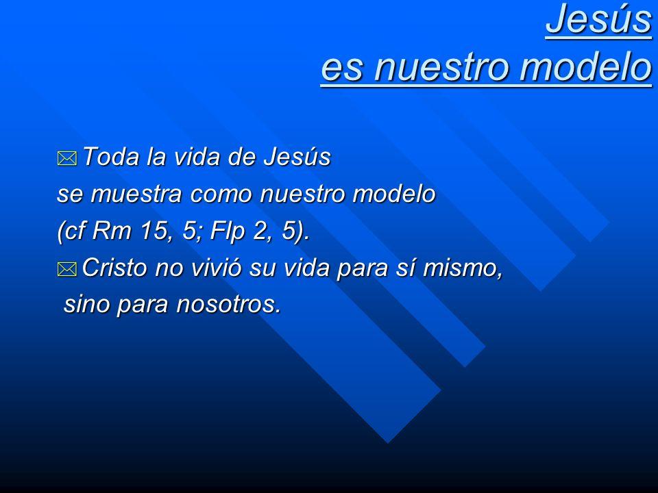 Jesús es nuestro modelo