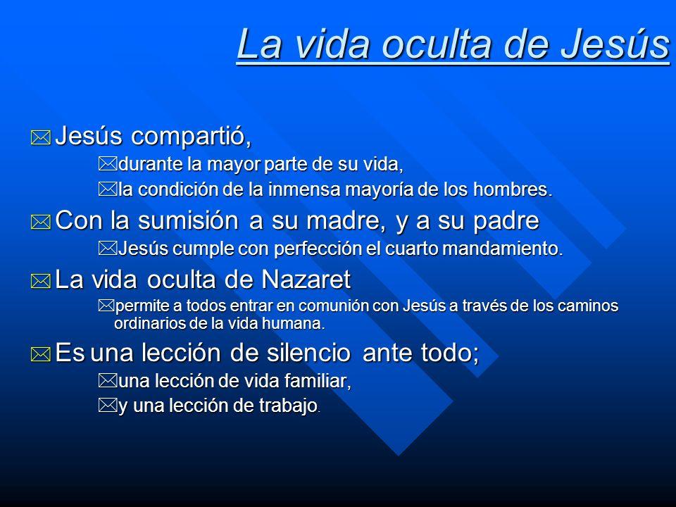 La vida oculta de Jesús Jesús compartió,
