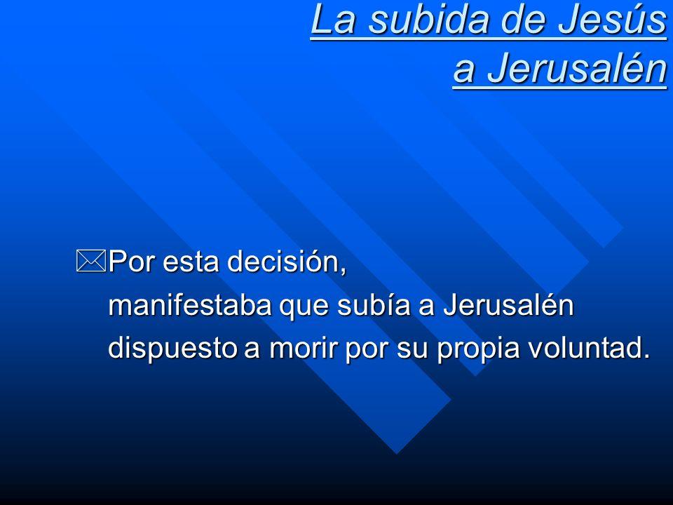 La subida de Jesús a Jerusalén